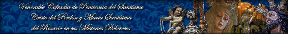 Venerable Cofradí de Penitencia del Santísimo Cristo del Perdón y María Santísima del Rosario en sus Misterios Dolorosos
